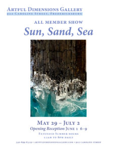 Sun, Sand, Sea - All Member Show @ Artful Dimensions Gallery | Fredericksburg | Virginia | United States