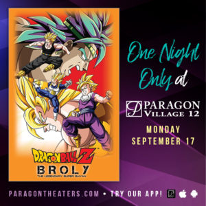 DRAGON BALL Z: BROLY- THE LEGENDARY SUPER SAIYAN (PG) @ Paragon Village 12 Splitsville    Fredericksburg   Virginia   United States